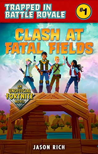 Field Videos - Clash At Fatal Fields: An Unofficial Fortnite Adventure Novel (Trapped In Battle Royale)