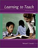 Learning to Teach, Arends, Richard, 0073128139