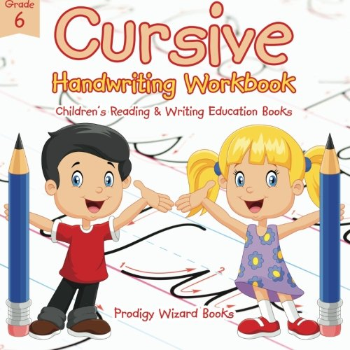 Read Online Cursive Handwriting Workbook Grade 6 : Children's Reading & Writing Education Books pdf