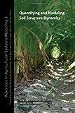 Quantifying and Modeling Soil Structure Dynamics, Sally Logsdon, Markus Berli, Rainer Horn, 0891189564