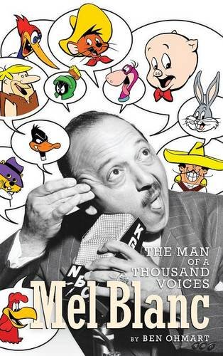 Mel Blanc: The Man of a Thousand Voices (hardback)