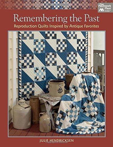 Antique Needlework - Remembering the Past: Reproduction Quilts Inspired by Antique Favorites