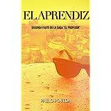 El Aprendiz: Una historia de amor, suspense y misterio (El Profesor: thriller en español nº 2) (Spanish Edition)