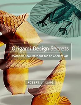 origami design secrets mathematical methods for an