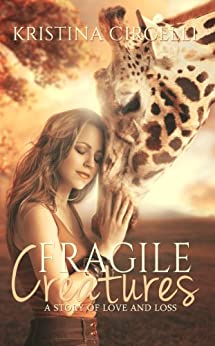 Fragile Creatures by [Circelli, Kristina]