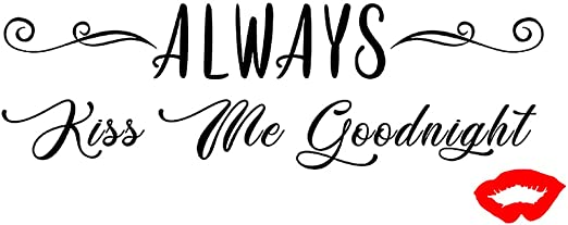 ALWAYS KISS ME GOODNIGHT QUOTE DECAL REMOVABLE VINYL STICKER