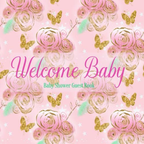 Baby Shower Guest Book Welcome Baby: Butterflies Floral Gold Glitter Pink & Turquoise Garden Theme Decorations | Girl Sign in Guestbook Keepsake with ... Advice for Parents, Wishes, Photo & Gift Log (Themes In The Time Of The Butterflies)