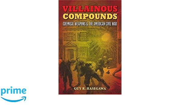 Villainous Compounds: Chemical Weapons and the American Civil War: Amazon.es: Guy R. Hasegawa: Libros en idiomas extranjeros
