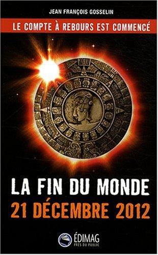 La fin du monde: 21 décembre 2012