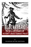 : Blackbeard: The Life and Legacy of History's Most Famous Pirate