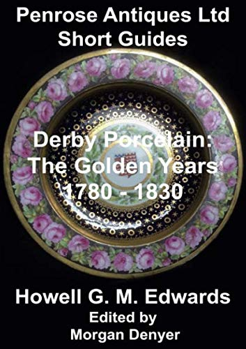 Derby Porcelain: The Golden Years, 1780 - 1830 ()