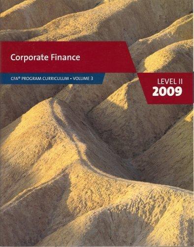 Corporate Finance (CFA Program Curriculum Level II 2009, Volume 3)
