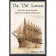 The T.W. Lawson: The Fate of the World's Only Seven-Masted Schooner