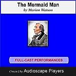 The Mermaid Man: Hans Christian Andersen | Marion Watson