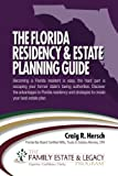 The Florida Residency & Estate Planning Guide: Becoming a Florida resident is easy, the hard part is escaping your former state's taxing authorities. ... plan. (The Family Estate & Legacy Series)