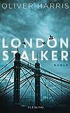 London Stalker: Roman (London-Thrillerreihe mit Detective Nick Belsey, Band 3)