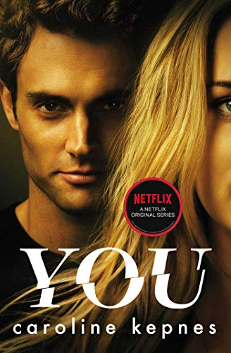 You: Now a Major Netflix series por [Kepnes, Caroline]
