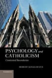 Psychology and Catholicism : Contested Boundaries, Kugelmann, Robert, 1107412730