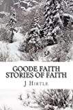 Goode Faith-Stories of Faith, Jim Hirtle, 1494721260
