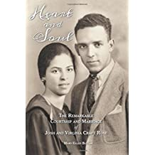 Heart and Soul: The Remarkable Courtship and Marriage of Josh and Virginia Craft Rose