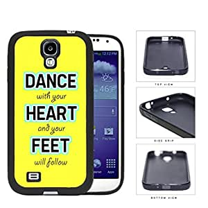 Colorful Dance With Your Heart and Your Feet will Follow Quote Hard Rubber TPU Phone Case Cover Samsung Galaxy S4 I9500