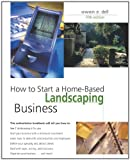 How to Start a Home-Based Landscaping Business, Owen E. Dell, 0762738812