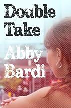 Double Take by Abby Bardi