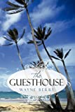 The Guesthouse, Wayne Berry, 1449078710