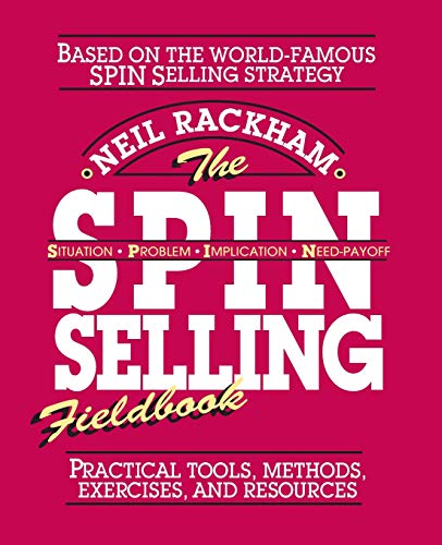 Put into practice today's winning strategy for achieving success in high-end sales! The SPIN Selling Fieldbook is your guide to the method that has revolutionized big-ticket sales in the United States and globally. It's the method being used by one-h...