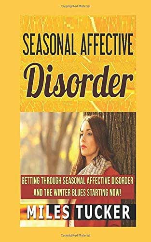 Seasonal Affective Disorder:: getting through seasonal affective disoder and the winterblues starting now