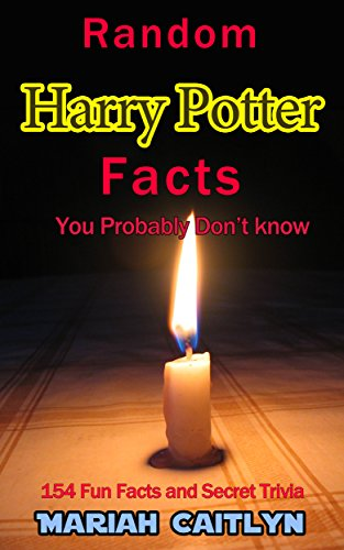 Random Harry Potter Facts You Probably Don't Know: (154 Fun Facts and Secret Trivia) (English Edition)