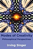 Modes of Creativity, Irving Singer, 0262518759