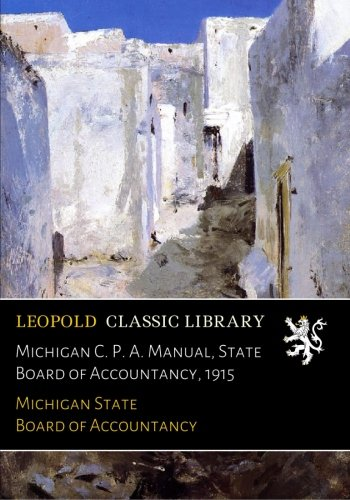 Michigan C. P. A. Manual, State Board of Accountancy, 1915 pdf epub
