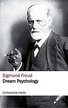 Dream Psychology - Kindle edition by Sigmund Freud. Health ...