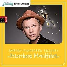 Peterchens Mondfahrt (Eltern family Lieblingsmärchen 6) Hörbuch von Gerdt von Bassewitz Gesprochen von: Robert Stadlober