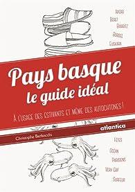 Pays Basque : le Guide Ideal par Christophe Berliocchi
