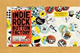 img - for The Indie Rock Button Factory: Everything You Need to Instantly Create 25 Fabric-Covered Pins book / textbook / text book