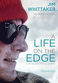 A Life on the Edge, Anniversary Edition: Memoirs of Everest and Beyond by [Whittaker, Jim]