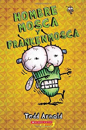 Hombre Mosca y Frankenmosca (Spanish Edition) (Monstruos Halloween)
