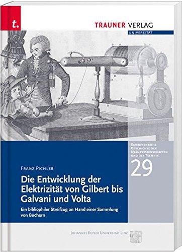 Die Entwicklung der Elektrizität von Gilbert bis Galvani und Volta
