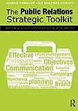 The Public Relations Strategic Toolkit