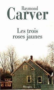 Les Trois Roses jaunes par Carver