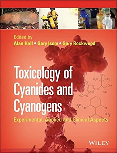 Toxicology Of Cyanides And Cyanogens Experimental Applied By Alan H Hall Gary E Isom A Rockwood PDF