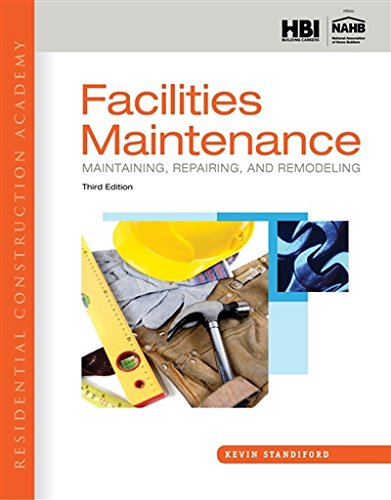 Residential Construction Academy: Facilities Maintenance: Maintaining, Repairing, and Remodeling by Delmar Cengage Learning