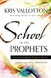 img - for School of the Prophets: Advanced Training for Prophetic Ministry book / textbook / text book