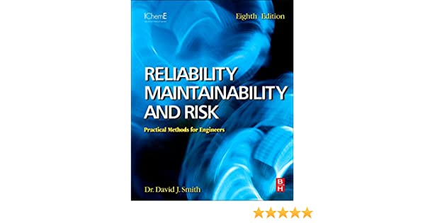 Reliability maintainability and risk practical methods for reliability maintainability and risk practical methods for engineers including reliability centred maintenance and safety related systems 8th edition fandeluxe Images