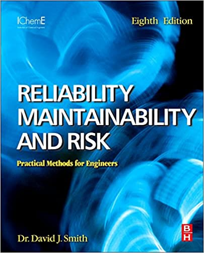 Reliability maintainability and risk practical methods for reliability maintainability and risk practical methods for engineers including reliability centred maintenance and safety related systems 8th edition 8th fandeluxe Images