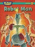 Robot Man (We Read Phonics - Level 4 (Quality))