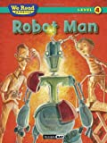 We Read Phonics-Robot Man, Paul Orshoski, 1601153309