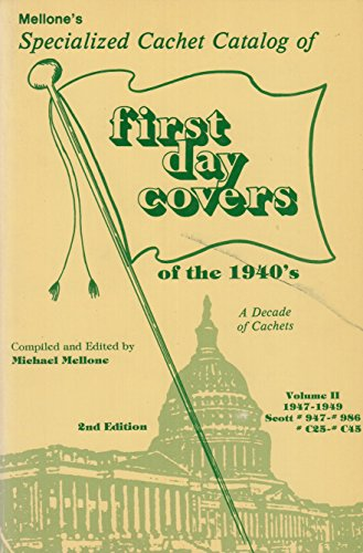 - Mellone's Specialized Cachet Catalog of First Day Covers of the 1940s - A Decade of Cachets Volume 2 (2nd Ed)